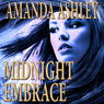 Midnight Embrace (Unabridged) Audiobook, by Amanda Ashley