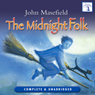 The Midnight Folk: The Adventures of Kay Harker (Unabridged) Audiobook, by John Masefield