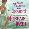 Midnight Pleasures with a Scoundrel: Scoundrels of St. James, Book 4 (Unabridged) Audiobook, by Lorraine Heath