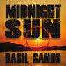 Midnight Sun (Unabridged) Audiobook, by Basil Sands