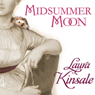 Midsummer Moon (Unabridged), by Laura Kinsale
