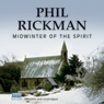 Midwinter of the Spirit (Unabridged) Audiobook, by Phil Rickman