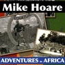 Mike Hoares Adventures in Africa (Unabridged) Audiobook, by Mike Hoare
