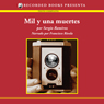 Mil y una muertes (A Thousand and One Dead (Texto Completo)) (Unabridged) Audiobook, by Sergio Ramirez