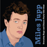 Miles Jupp: Everyday Rage and Dinner Party Chit Chat (Unabridged) Audiobook, by Miles Jupp
