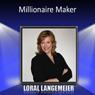 Millionaire Maker Audiobook, by Loral Langemeier