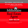 The Millionaire Real Estate Agent: Its Not About the Money (Unabridged), by Gary Keller
