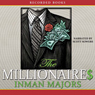 Millionaires: A Novel of the New South (Unabridged), by Inman Majors