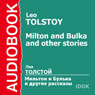 Milton and Bulka and Other Stories Audiobook, by Leo Tolstoy