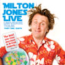 Milton Jones Live: Universe Tour (Unabridged) Audiobook, by Milton Jones
