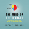 The Mind of the Market: Compassionate Apes, Competitive Humans and Other Tales from Evolutionary Economics Audiobook, by Michael Shermer