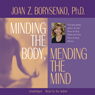 Minding the Body, Mending the Mind (Unabridged), by Joan Z. Borysenko