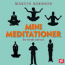 Minimeditationer: en stunds narvaro (Mini Meditations: A Moment of Presence) (Unabridged), by Martin Boroson