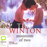 Minimum of Two (Unabridged) Audiobook, by Tim Winton