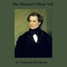 The Ministers Black Veil (Unabridged), by Nathaniel Hawthorne