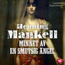 Minnet av en smutsig angel (Memoirs of a Dirty Angel) (Unabridged) Audiobook, by Henning Mankell