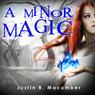 A Minor Magic (Unabridged) Audiobook, by Justin R. Macumber