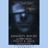 Minorty Report and Other Stories (Unabridged), by Philip K. Dick