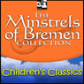 The Minstrels of Bremen Collection (Unabridged) Audiobook, by Brothers Grimm