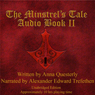 The Minstrels Tale, Book 2 (Unabridged) Audiobook, by Anna Questerly