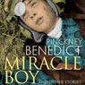 Miracle Boy and Other Stories (Unabridged) Audiobook, by Benedict Pinckney