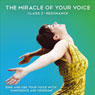 The Miracle of your Voice - Class 3 - Resonance: Learn to Sing with Confidence and Freedom, by Barbara Ann Grant