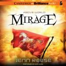 Mirage: Above World, Book 2 (Unabridged) Audiobook, by Jenn Reese