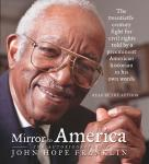 Mirror to America: The Autobiography of John Hope Franklin, by John Hope Franklin