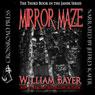 Mirror Maze: The Third Book in the Janek Series (Unabridged), by William Bayer