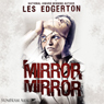 Mirror, Mirror (Unabridged) Audiobook, by Les Edgerton