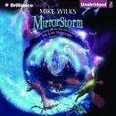 Mirrorstorm: Mirrorscape, Book 2 (Unabridged) Audiobook, by Mike Wilks