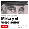 Mirta y el viejo senor (Mirta and the Old Man): America Latina (Unabridged), by Dolores Soler-Espiauba