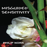 Misguided Sensitivity (Unabridged) Audiobook, by Philip Nork