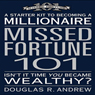 Missed Fortune 101: A Starter Kit to Becoming a Millionaire (Unabridged), by Douglas R. Andrew