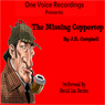 The Missing Copper Top (Unabridged), by J. R. Campbell