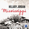 Mississippi (Unabridged) Audiobook, by Hillary Jordan