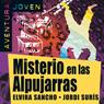 Misterio en las Alpujarras (Mystery in the Alpujarras): Aventura Joven (Unabridged), by Elvira Sancho