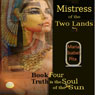 Mistress of the Two Lands: Truth Is the Soul of the Sun, Book 4 (Unabridged) Audiobook, by Maria Isabel Pita