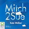 Mitch 2 Sue (Unabridged) Audiobook, by Kate Walker
