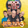 Mock the Week: Too Hot for TV 3, by Dara O'Briain