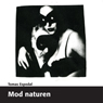 Mod Naturen (Against Nature) (Unabridged) Audiobook, by Tomas Espedal