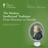 The Modern Intellectual Tradition: From Descartes to Derrida Audiobook, by The Great Courses