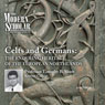 The Modern Scholar: Celts and Germans: The Enduring Heritage of the European Northlands, by Professor Timothy B. Shutt
