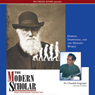 The Modern Scholar: Darwin, Darwinism, and the Modern World, by Dr. Chandak Sengoopta