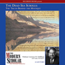 The Modern Scholar: The Dead Sea Scrolls: The Truth behind the Mystique, by Professor Lawrence H. Schiffman