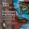 The Modern Scholar: Evolutionary Psychology, Part II: The Science of Human Nature Audiobook, by Allen MacNeill