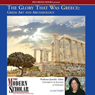 The Modern Scholar: The Glory That Was Greece: Greek Art & Architecture (Unabridged), by Jennifer Tobin