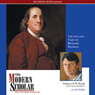 The Modern Scholar: The Life and Times of Benjamin Franklin, by Professor H. W. Brands