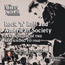 The Modern Scholar: Rock n Roll and American Society: Part One: From the Beginning to 1960 Audiobook, by William McKeen