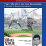 The Modern Scholar: Take Me Out to the Ballgame: A History of Baseball in America Audiobook, by Professor Timothy B. Shutt